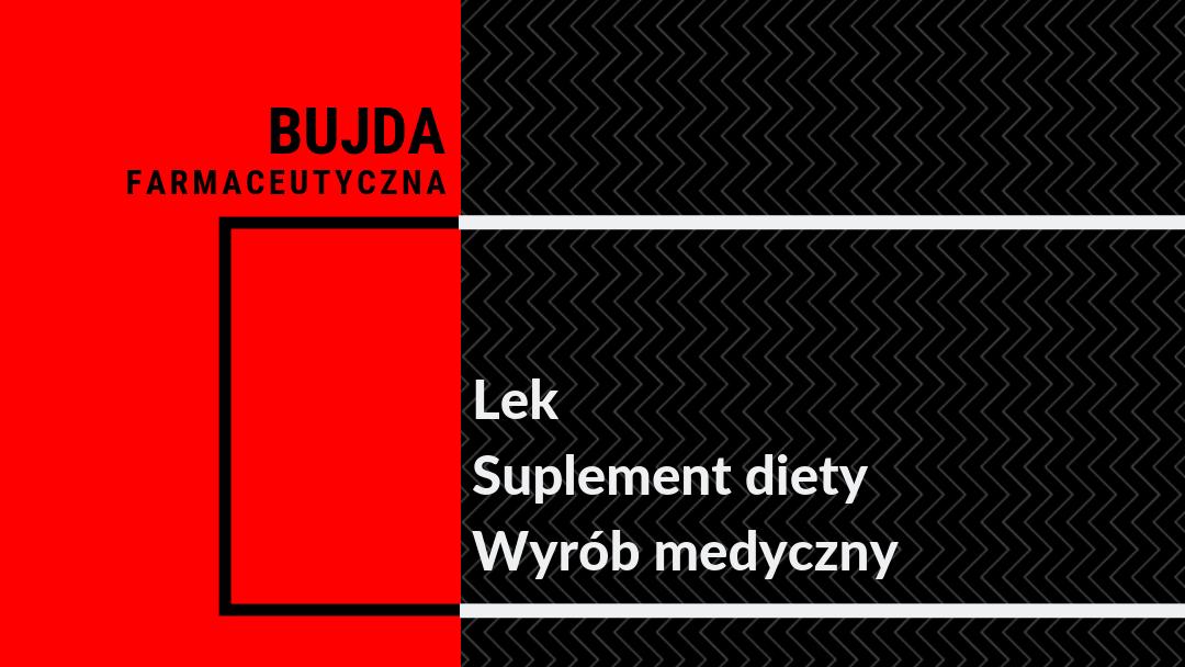 Lek, wyrób medyczny, suplement diety – co je różni?